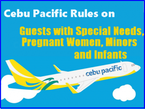 Cebu Pacific Guide for Guests with Special Needs, Pregnant Women and Infants