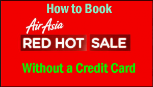 Air Asia Red Hot Sale: How to Pay Without a Credit Card
