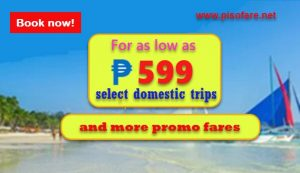 Promo Fares as low as P599 November 2017-March 2018 Trips