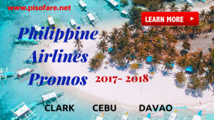 Philippine Airlines Promo Flights 2017- 2018 Clark, Cebu, Davao