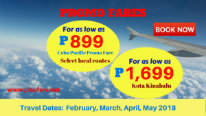 Promo Fares as Low as P899 February- May 2018 Trips