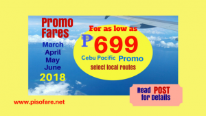 As low as P699 Promo Fares March, April, May, June 2018