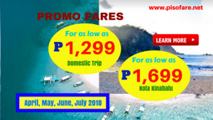 April, May, June, July 2018 Promo Fares as low as P1,299