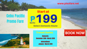 Promo Fares December 2018- March 2019 Starts at P199 Base Fare